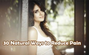30 Natural Ways to Reduce Pain